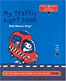 My Traffic Light Book: Red Means Stop!