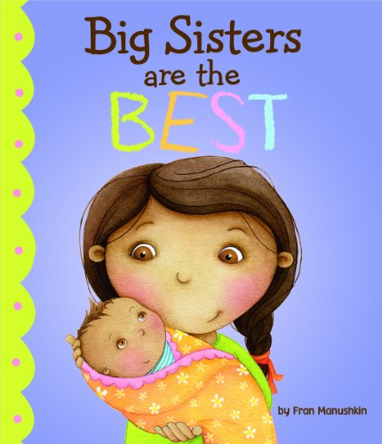 Big Sisters Are the Best (Fiction Picture Books) (Picture Books About Babies compare prices)