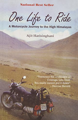 One Life to Ride: A Motorcycle Journey to the High Himalayas
