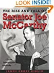The Rise and Fall of Senator Joe McCa...