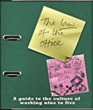The Law of the Office: The A-Z of 9-5 Culture Karen Farrington
