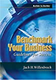 img - for Benchmark Your Business: Guidelines for Success (Builder to Builder) book / textbook / text book
