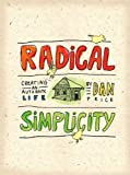 Radical Simplicity: Creating an Authentic Life
