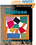 Henri Matisse (Artists in Their Time)