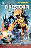 The Fury of Firestorm: The Nuclear Men Vol. 3: Takeover (The New 52) (The Fury of Firestorm: the Nuclear Men: the New 52!)