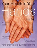 Your Health in Your Hands: Hand Analysis as a Guide to Well-being (0717133540) by Reid, Lori