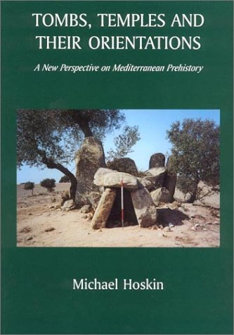 Tombs, Temples and Their Orientations (New Perspective on Mediterranean Prehistory)