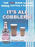 It's All Cobblers: An Essential Guide to What You Should Know If Going into Business (1852524693) by Carter, Michael