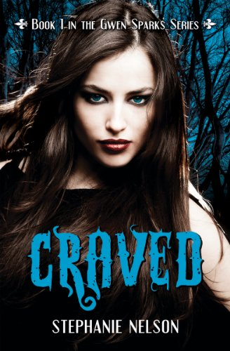 Craved (#1 in the Gwen Sparks Series) by Stephanie Nelson