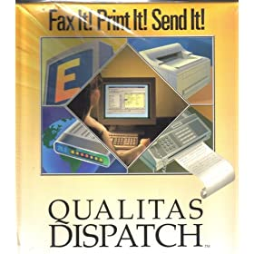 Qualitas Dispatch: Fax It! Print It! Send It