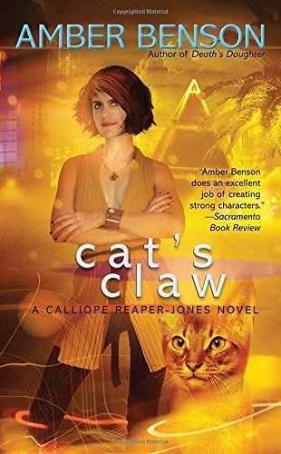 Cat's Claw (A Calliope Reaper-Jones Novel) by Amber Benson (2010-02-23)