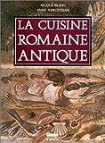 echange, troc Nicole Blanc, Anne Nercessian - La Cuisine romaine antique