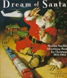 Dream of Santa: Haddon Sundblom's Advertising Paintings for Christmas, 1932-1964