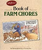 img - for Bob Atley's Book of Farm Chores: As Remembered by a Former Kid (Country Life) book / textbook / text book