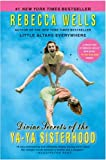 Divine Secrets of the Ya-Ya Sisterhood: A Novel (006075995X) by Wells, Rebecca