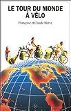 echange, troc Françoise Hervé, Claude Hervé - Le tour du monde à vélo
