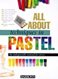 img - for All About Techniques in Pastel (All about Techniques Art) book / textbook / text book