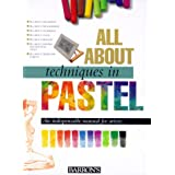 All About Techniques in Pastel (All about Techniques Art) ~ Parramon's Editorial Team