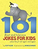 101 Short and Hilarious Jokes For Kids - Jokes They'll Tell Again and Again