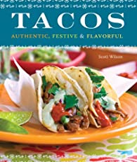 Tacos: Authentic, Festive & Flavorful