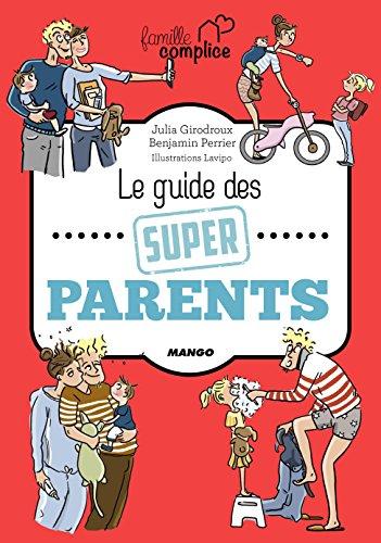 Le guide des super parents