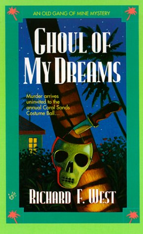 Ghoul of My Dreams (Old Gang of Mine Mysteries), RICHARD F. WEST