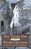 The Third Day (1931468036) by Graham, Mark