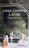 Linge, lessive, lavoir : Une histoire de femmes