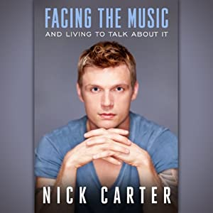 Facing the Music and Living to Talk About It | [Nick Carter]
