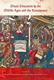 Music Education in the Middle Ages and the Renaissance (Publications of the Early Music Institute)