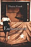 img - for Enchantment: New and Selected Stories [Paperback] [2012] Thaisa Frank book / textbook / text book
