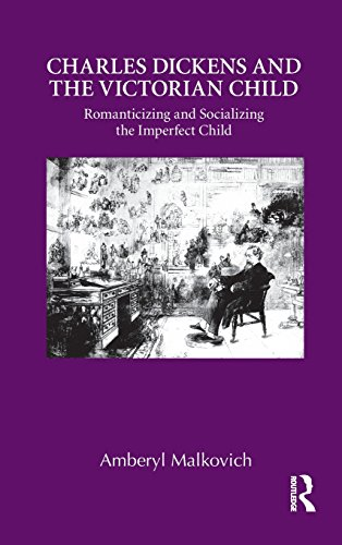 Charles Dickens and the Victorian Child: Romanticizing and Socializing the Imperfect Child (Children's Literature and Cu