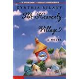 The Heavenly Village ~ Cynthia Rylant