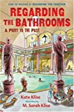 Regarding the Bathrooms: A Privy to the Past (Regarding the . . .)