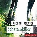 Schattenkiller Hörbuch von Michael Gerwien Gesprochen von: Christian Jungwirth