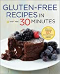 Gluten-Free Recipes in 30 Minutes: A...