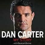 Dan Carter: My Story | Dan Carter,Duncan Greive