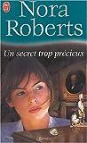 echange, troc Nora Roberts - Un secret trop précieux