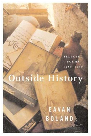 Outside History : Selected Poems, 1980-1990, Eavan Boland
