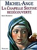 echange, troc Robin Richmond - Michel-Ange : La chapelle Sixtine redécouverte