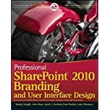 Professional SharePoint 2010 Branding and User Interface Design (Wrox Programmer to Programmer)by Randy Drisgill