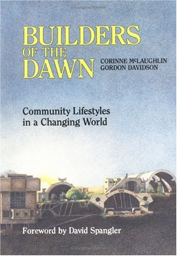 Builders of the Dawn Community Lifestyle in a Changing World091417102X