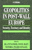 img - for Geopolitics in Post-Wall Europe: Security, Territory and Identity (International Peace Research Institute, Oslo (PRIO)) book / textbook / text book