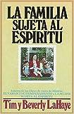 La familia sujeta al espíritu (0881130850) by LaHaye, Beverly
