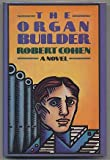 The Organ Builder (006015909X) by Robert Cohen