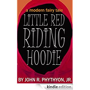 LITTLE RED RIDING HOODIE: A MODERN FAIRY TALE