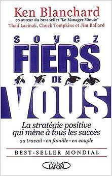 Soyez fiers de vous : La stratégie positive qui mène à tous les succès