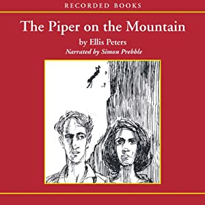 The Piper on the Mountain: An Inspector Felse Mystery | [Ellis Peters]