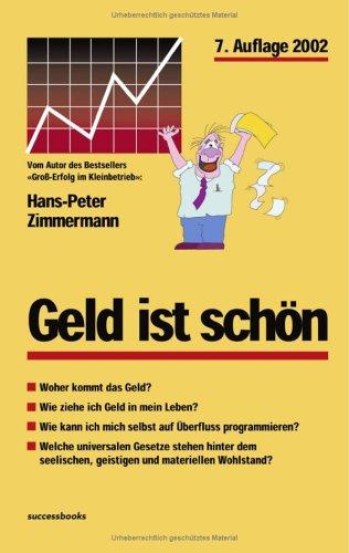 Zimmermann Hans-Peter, Geld ist schön.