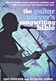 By Leo Coulter The Guitar Players Songwriting Bible (Music Bibles) (Spi Har/Co) [Spiral-bound]